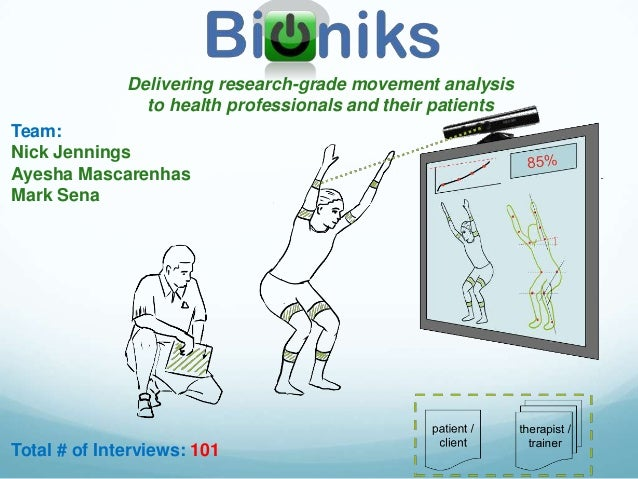 Delivering research-grade movement analysis                to health professionals and their patientsTeam:Nick JenningsAye...