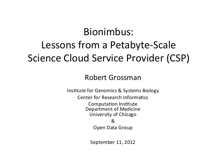 Bionimbus:     Lessons from a Petabyte-‐Scale  Science Cloud Service Provider (CSP)              ...