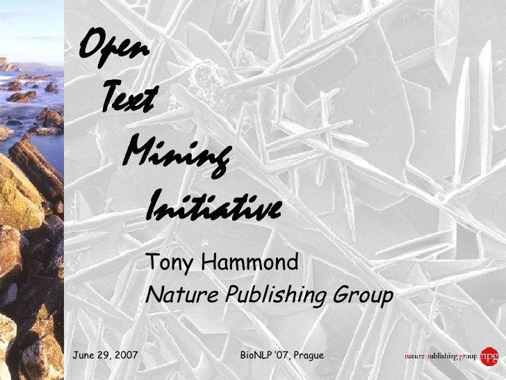 Open   Text   Mining   Initiative Tony Hammond Nature Publishing Group