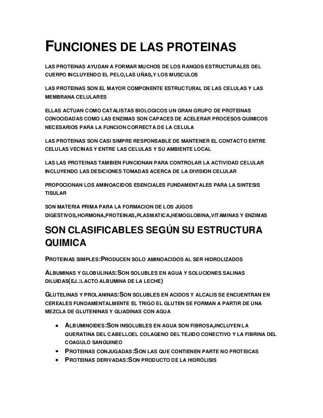 FUNCIONES DE LAS PROTEINAS LAS PROTEINAS AYUDAN A FORMAR MUCHOS DE LOS RANGOS ESTRUCTURALES DEL CUERPO INCLUYENDO EL PELO,...