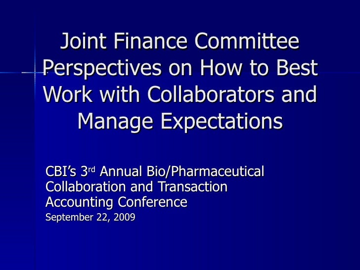 CBI's 3 rd  Annual Bio/Pharmaceutical Collaboration and Transaction Accounting Conference September 22, 2009 Joint Finance...