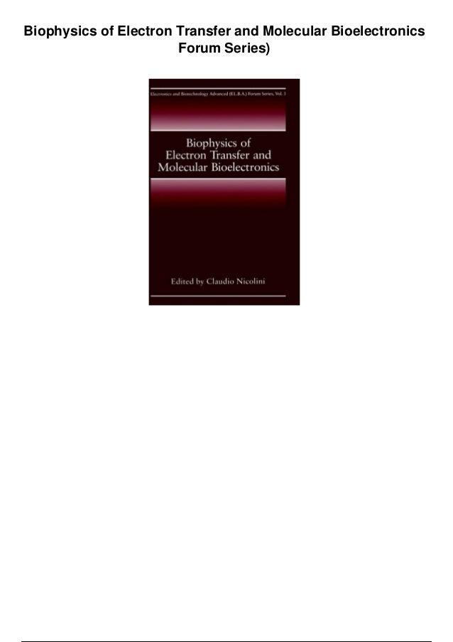 Biophysics of Electron Transfer and Molecular Bioelectronics Forum Series)