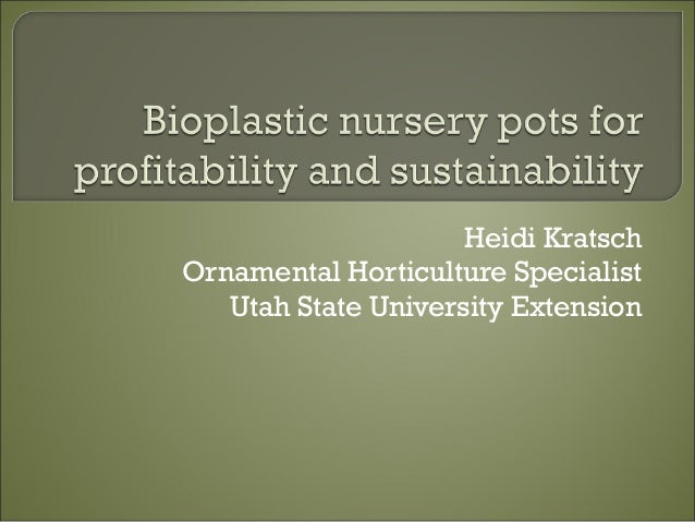 Heidi Kratsch Ornamental Horticulture Specialist Utah State University Extension