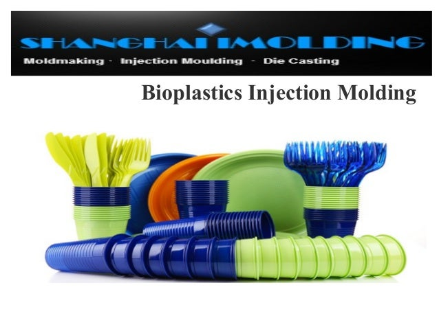 Bioplastics Injection Molding