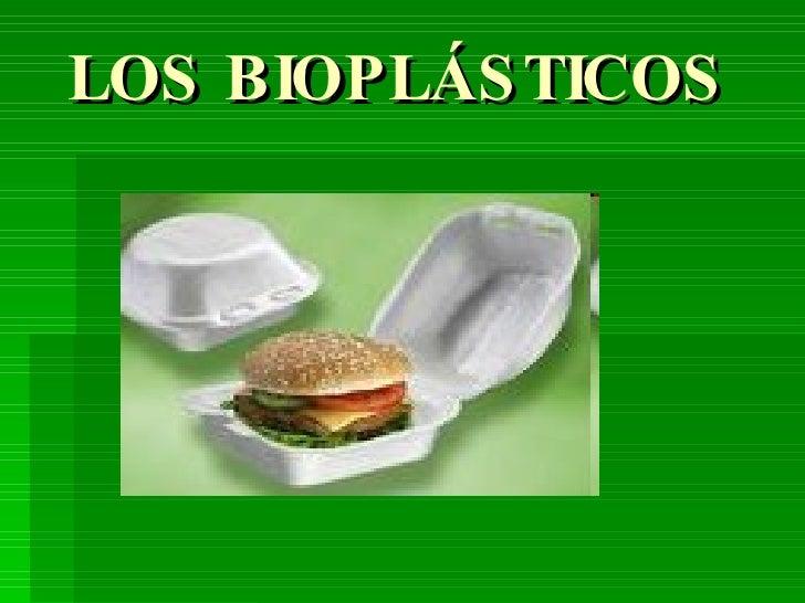 LOS BIOPLÁSTICOS