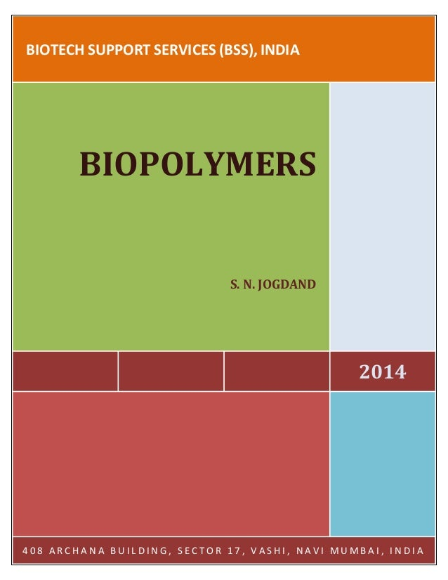 BIOTECH SUPPORT SERVICES (BSS), INDIA 2014 BIOPOLYMERS S. N. JOGDAND 4 0 8 A R C H A N A B U I L D I N G , S E C T O R 1 7...