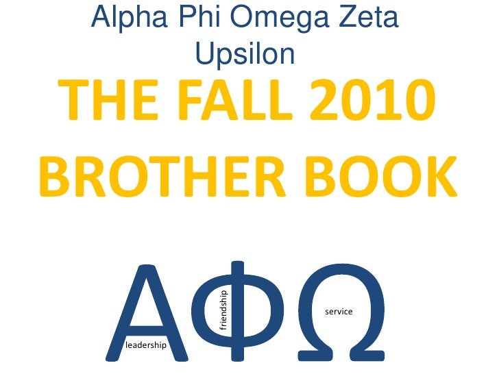 Alpha Phi Omega Zeta Upsilon<br />THE FALL 2010 BROTHER BOOK<br />АФΩ<br />friendship<br />service<br />leadership<br />