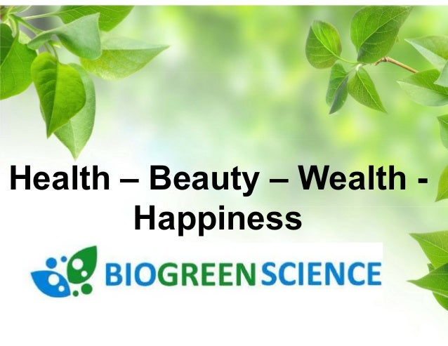 Health – Beauty – Wealth -  Happiness