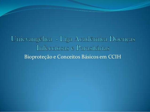 Bioproteção e Conceitos Básicos em CCIH