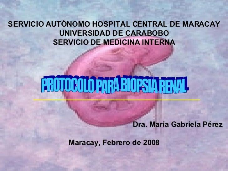 SERVICIO AUTÒNOMO HOSPITAL CENTRAL DE MARACAY UNIVERSIDAD DE CARABOBO SERVICIO DE MEDICINA INTERNA   Dra. María Gabriela P...