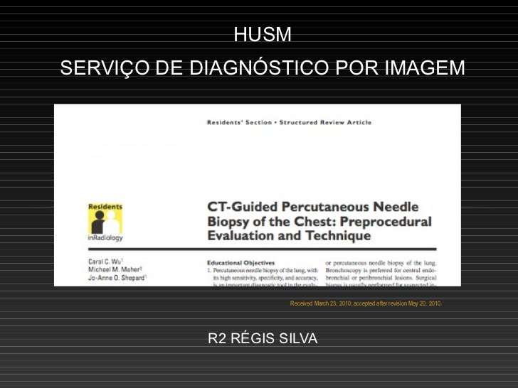 HUSMSERVIÇO DE DIAGNÓSTICO POR IMAGEM                      Received March 23, 2010; accepted after revision May 20, 2010. ...