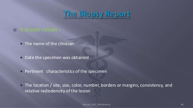  It should include :  The name of the clinician  Date the specimen was obtained  Pertinent characteristics of the spec...
