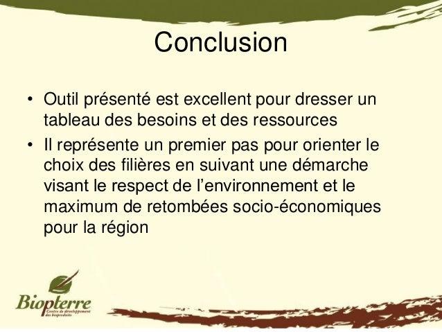 Conclusion• Outil présenté est excellent pour dresser un  tableau des besoins et des ressources• Il représente un premier ...