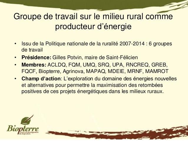 Groupe de travail sur le milieu rural comme          producteur d'énergie• Issu de la Politique nationale de la ruralité 2...