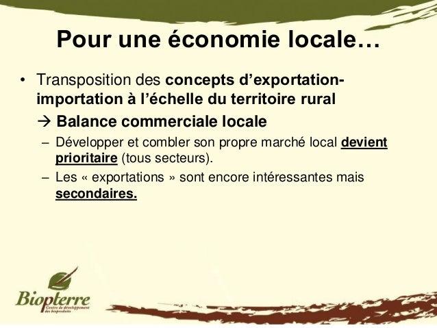 Pour une économie locale…• Transposition des concepts d'exportation-  importation à l'échelle du territoire rural   Balan...