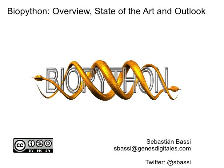 Biopython: Overview, State of the Art and Outlook                                        Sebastián Bassi                  ...