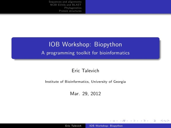 Sequences and alignments    NCBI EUtils and BLAST              Phylogenetics          Protein structures   IOB Workshop: B...