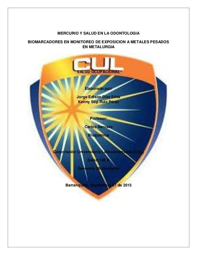 MERCURIO Y SALUD EN LA ODONTOLOGIA BIOMARCADORES EN MONITOREO DE EXPOSICION A METALES PESADOS EN METALURGIA SALUD OCUPACIO...