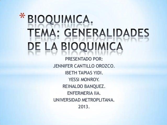 PRESENTADO POR: JENNIFER CANTILLO OROZCO. IBETH TAPIAS YIDI. YESSI MONROY. REINALDO BANQUEZ. ENFERMERIA IIA. UNIVERSIDAD M...