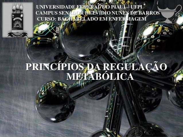 UNIVERSIDADE FEDERAL DO PIAUÍ – UFPI CAMPUS SENADOR HELVÍDIO NUNES DE BARROS CURSO: BACHARELADO EM ENFERMAGEM PRINCÍPIOS D...