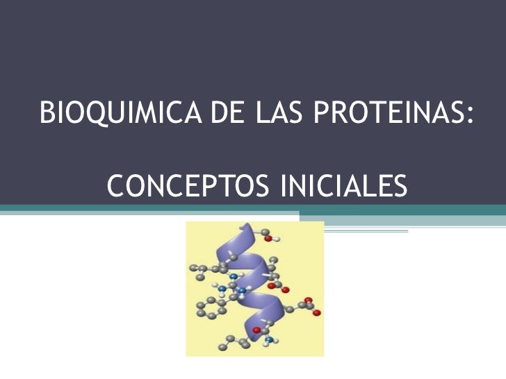 BIOQUIMICA DE LAS PROTEINAS:    CONCEPTOS INICIALES