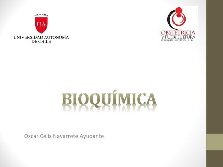 Bioquimica oscar celis