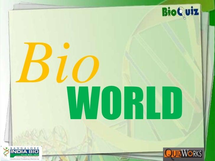Bio<br />WORLD<br />