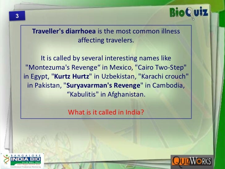 3<br />Traveller's diarrhoea is the most common illness affecting travelers. <br />It is called by several interesting nam...