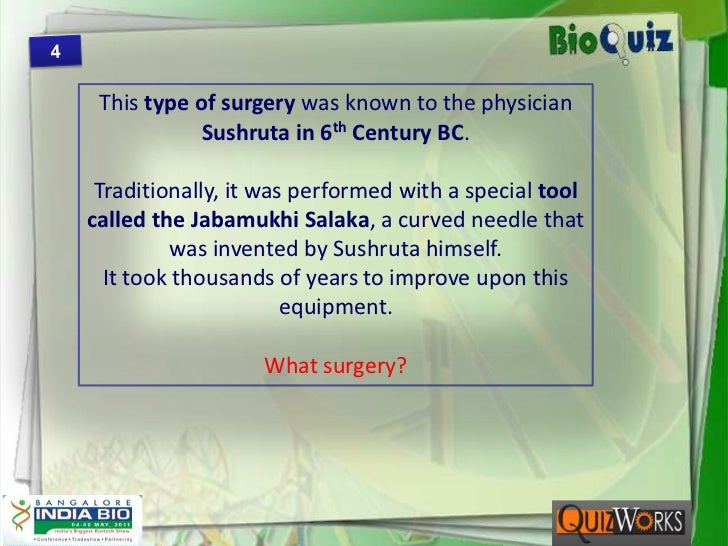 4<br />This type of surgery was known to the physician Sushruta in 6th Century BC.<br />Traditionally, it was performed wi...