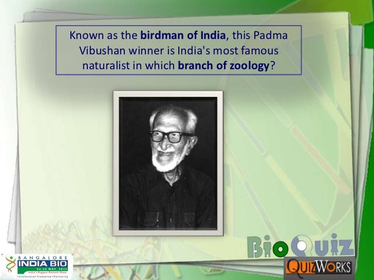 Known as the birdman of India, this Padma Vibushan winner is India's most famous naturalist in which branch of zoology?<br />
