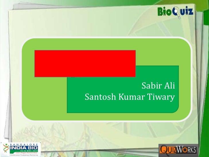 aA<br />Sabir Ali<br />Santosh Kumar Tiwary<br />
