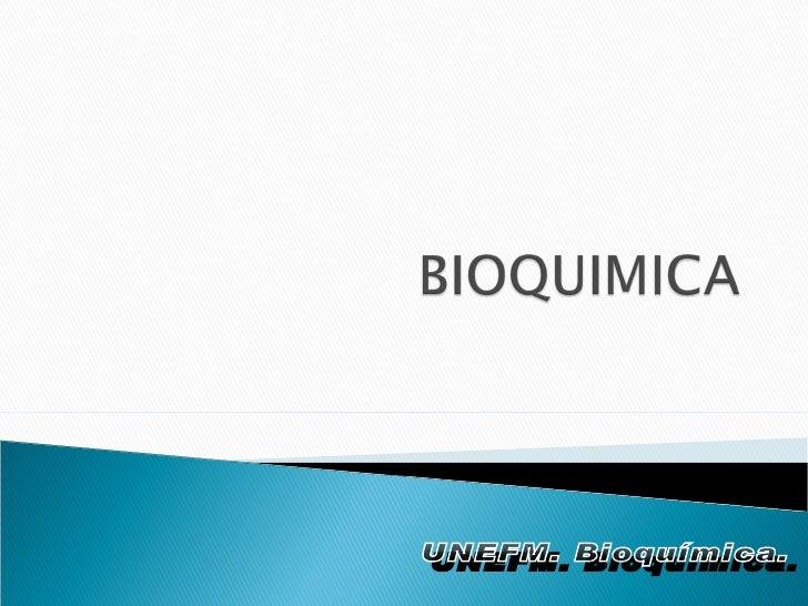 UNEFM. Bioquímica.