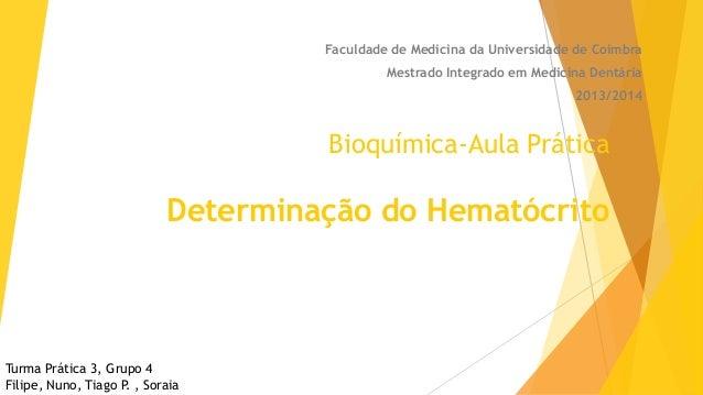 Faculdade de Medicina da Universidade de Coimbra Mestrado Integrado em Medicina Dentária 2013/2014  Bioquímica-Aula Prátic...