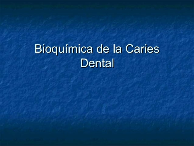 Bioquímica de la Caries        Dental