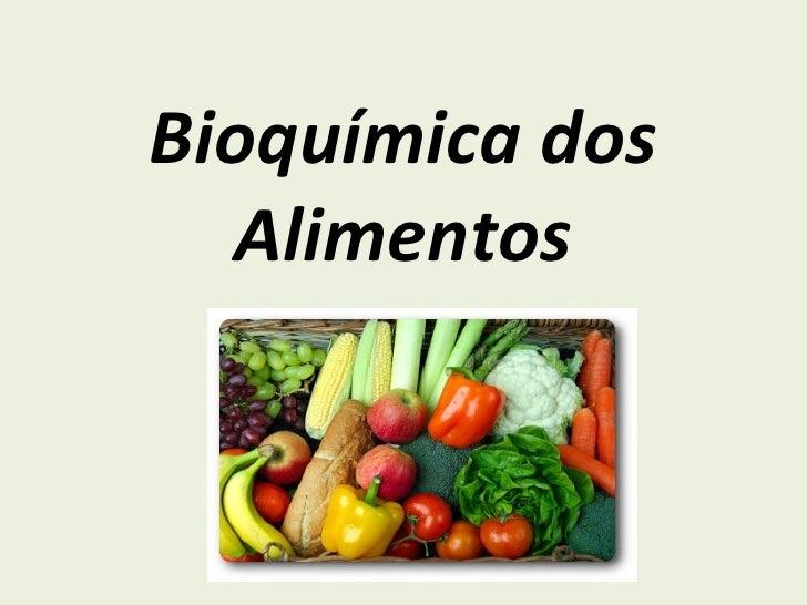 Bioquímica dos Alimentos