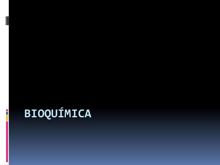 Bioquímica<br />