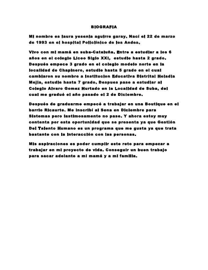 BIOGRAFIA  Mi nombre es laura yesenia aguirre garay. Nací el 22 de marzo de 1993 en el hospital Policlínico de los Andes. ...