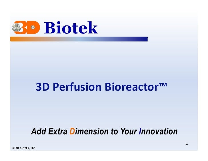 3D Perfusion Bioreactor™                         Add Extra Dimension to Your Innovation                           ...