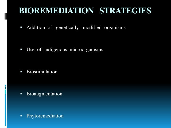 uses of bioaugmentation Bioaugmentation bioaugmentation involves the release of large quantities of microbial cultures, sometimes of recombinant species bioremediation has been used with varying degrees of success to treat pah contaminated sites.