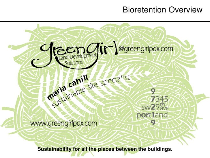 Bioretention OverviewSustainability for all the places between the buildings.                                             ...