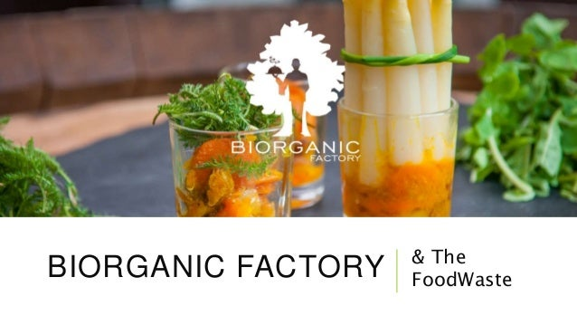 BIORGANIC FACTORY & The FoodWaste