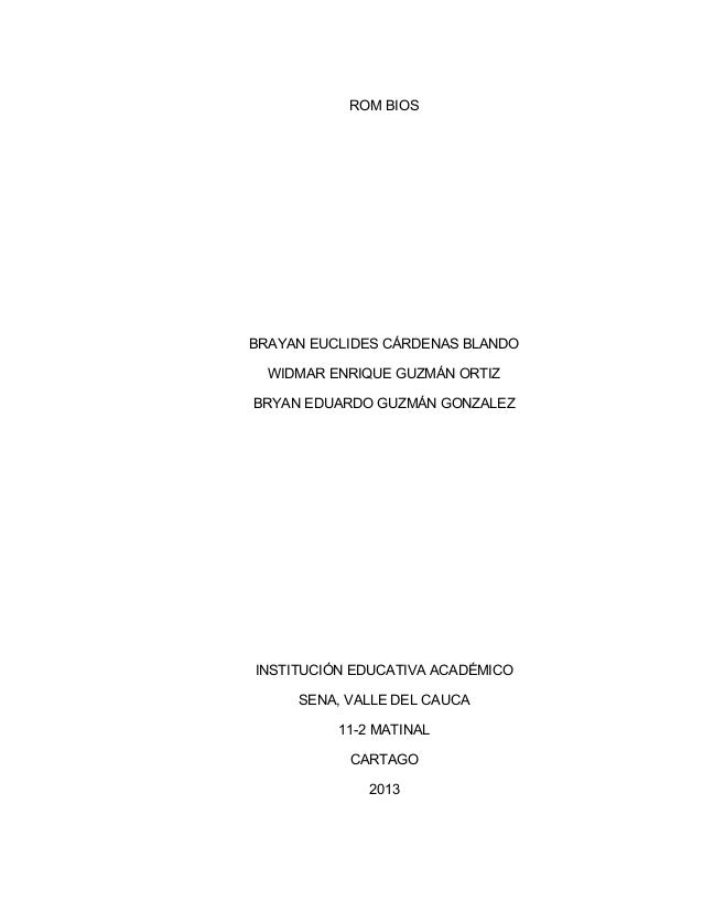 ROM BIOSBRAYAN EUCLIDES CÁRDENAS BLANDO  WIDMAR ENRIQUE GUZMÁN ORTIZBRYAN EDUARDO GUZMÁN GONZALEZINSTITUCIÓN EDUCATIVA ACA...