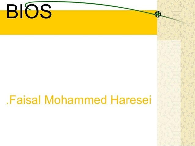BIOS  .Faisal Mohammed Haresei