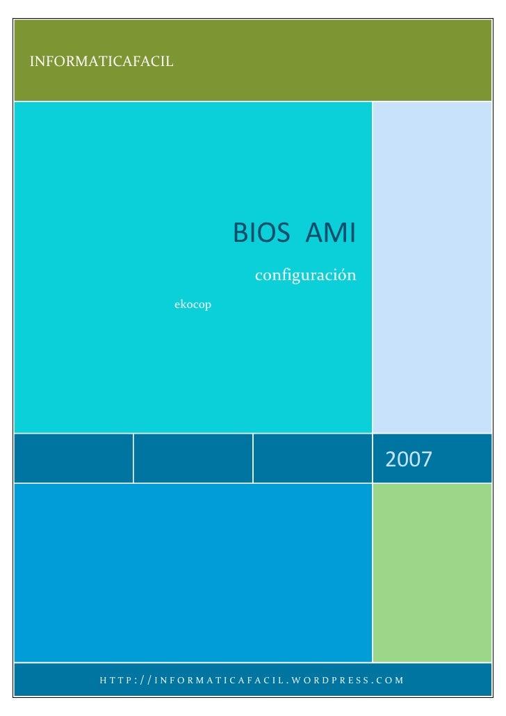 INFORMATICAFACIL                                 BIOS AMI                              configuración                    ek...
