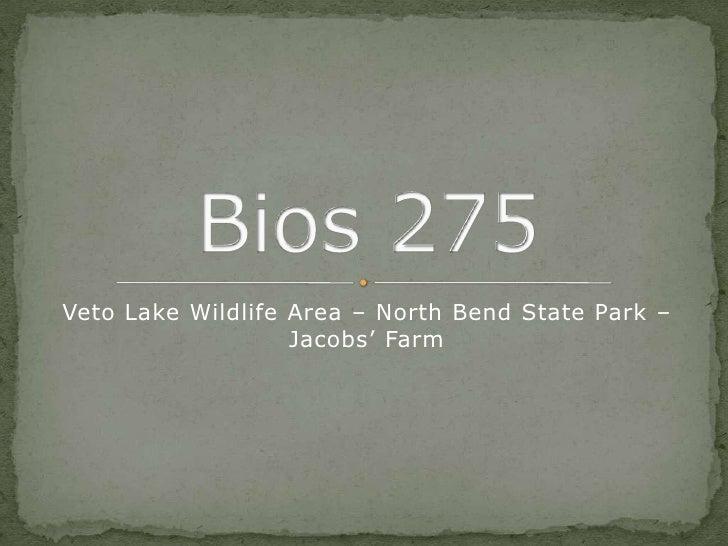 Veto Lake Wildlife Area – North Bend State Park –                    Jacobs' Farm
