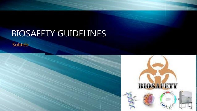 Subtitle BIOSAFETY GUIDELINES