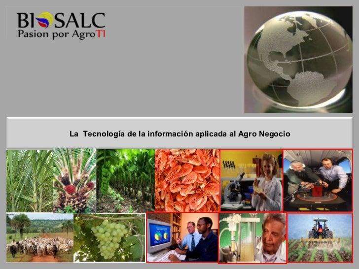 La  Tecnología de la información aplicada al Agro Negocio