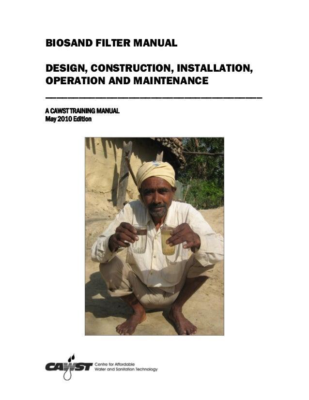 BIOSAND FILTER MANUAL DESIGN, CONSTRUCTION, INSTALLATION, OPERATION AND MAINTENANCE ______________________________________...