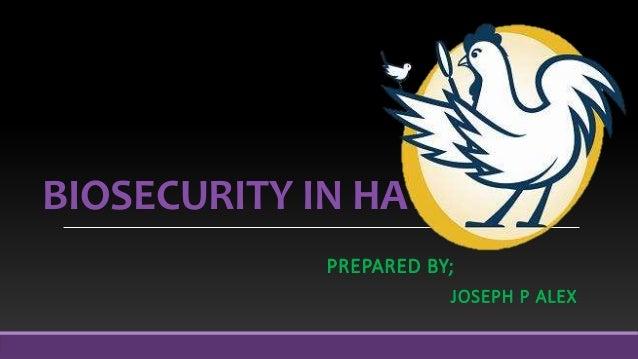BIOSECURITY IN HATCHERY PREPARED BY; JOSEPH P ALEX