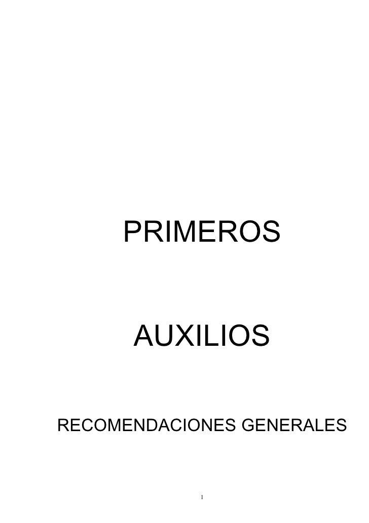 PRIMEROS         AUXILIOS  RECOMENDACIONES GENERALES               1